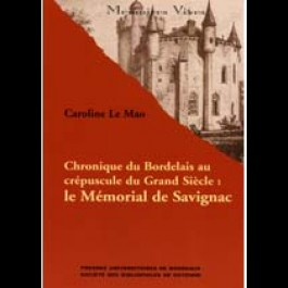Chronique du Bordelais au crépuscule du Grand Siècle : le Mémorial de Savignac