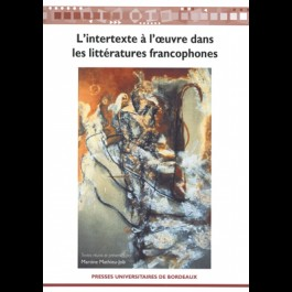 Intertexte à l'œuvre dans les littératures francophones (L'), 2e édition