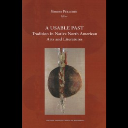 Usuable Past - Tradition in Native North American Arts and Literatures (A)