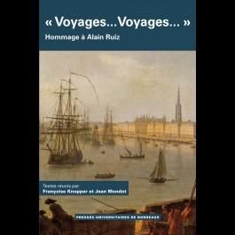 « Voyages…Voyages… » Hommage à Alain Ruiz
