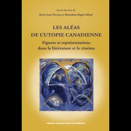 Aléas de l'utopie canadienne - Figures et représentations dans la littérature et le cinéma (Les)