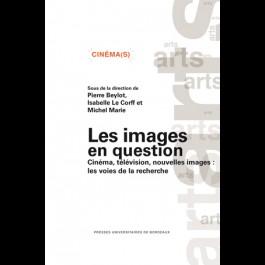 Images en question - Cinéma, télévision, nouvelles images: les voies de la recherche (Les)
