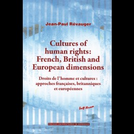 Cultures of human rights: French, British, and European dimensions