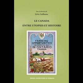 Canada entre utopies et histoire (Le)