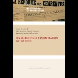 Religions et l'information - XVIe- XXIe siècles (Les)