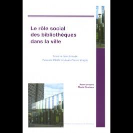 Rôle social des bibliothèques dans la ville (Le)