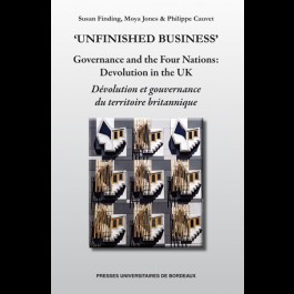 'Unfinished business' - Governance and the Four Nations: Devolution in the UK