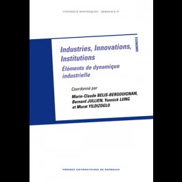 Industries, Innovations, Institutions. Éléments de dynamique industrielle