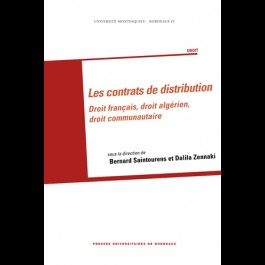 Contrats de distribution (Les). Droit français, droit algérien, droit communautaire