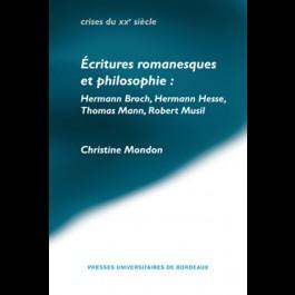 Écritures romanesques et philosophie: Hermann Broch, Hermann Hesse, Thomas Mann, Robert Musil