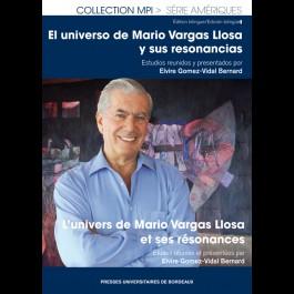 Universo de Mario Vargas Llosa y sus resonancias (El). Univers de Mario Vargas Llosa et ses résonances (L')