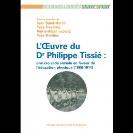 L'œuvre du Dr Philippe Tissié : une croisade en faveur de l'éducation physique (1888-1914)