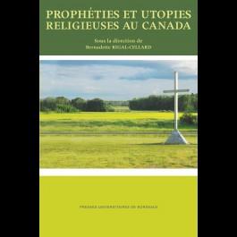 Prophéties et utopies religieuses au Canada