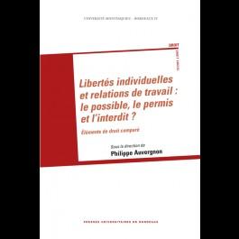 Libertés individuelles et relations de travail :  le possible, le permis et l'interdit ? Éléments de droit comparé