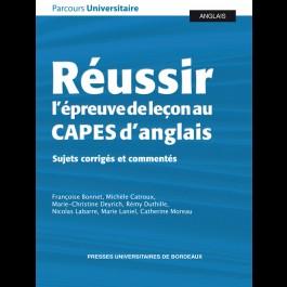 Réussir l'épreuve de leçon au CAPES d'anglais - Sujets corrigés et commentés