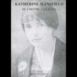 Katherine Mansfield, de l'œuvre à la scène, 2e éd.