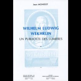 Wilhelm Ludwig Wekhrlin ; un publiciste des Lumières