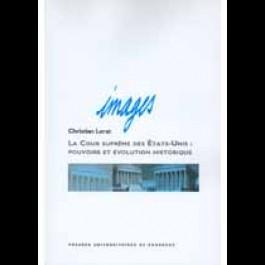 Cour Suprême des États-Unis (La) : pouvoirs et évolution historique, 7e éd.