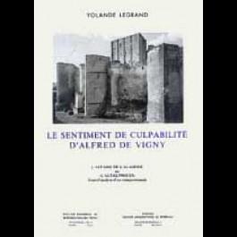 Sentiment de culpabilité d'Alfred de Vigny (Le) : l'affaire de l'Académie ou «l'Autre procès». Essai d'analyse d'un comportement
