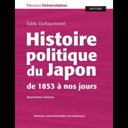 Histoire politique du Japon de 1853 à nos jours (quatrième édition)