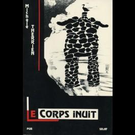 Corps inuit (Le)(Québec arctique)