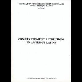 Conservatisme et révolutions en Amérique Latine