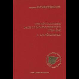 Révolutions dans le monde ibérique (Les) (1766-1834). I. La Péninsule