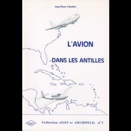 Avion dans les Antilles (L'). Géographie des transports aériens des îles de la Caraïbe, n° 7