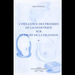 Influence des progrès de la génétique sur le droit de la filiation (L'). 2e éd.