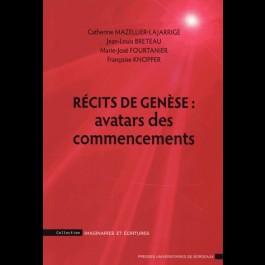 Récits de genèse : avatars des commencements
