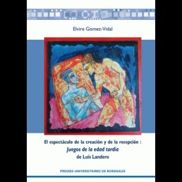 El espectáculo de la creación y de la recepción: Juegos de la edad tardía de Luis Landero
