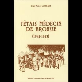 J'étais médecin de brousse (1941-1943)