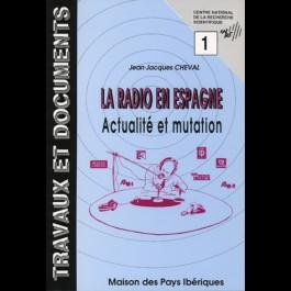 Radio en Espagne (La). Actualité et mutation