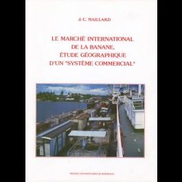 Marché international de la banane (Le). Étude géographique d'un «système commercial»