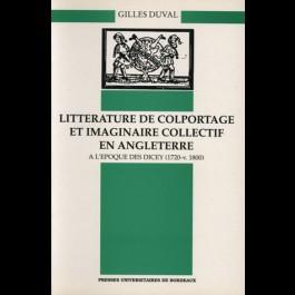 Littérature de colportage et imaginaire collectif en Angleterre à l'époque des Dicey (1720-v. 1800)