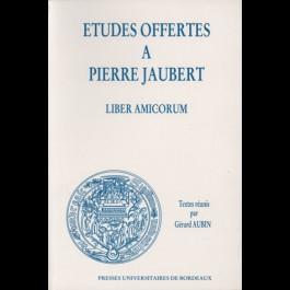 Études offertes à Pierre Jaubert. Liber Amicorum