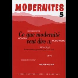 Ce que modernité veut dire (I) – Modernités 5