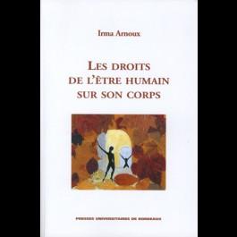 Droits de l'être humain sur son corps (Les)