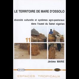 Territoire de mare d'Ossolo (Le) : diversité culturelle et systèmes agro-pastoraux dans l'ouest du Sahel nigérien, n° 11