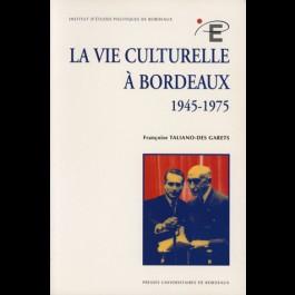 Vie culturelle à Bordeaux (1945-1975) (La)