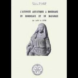 Activité artistique à Bordeaux, en Bordelais et en Bazadais de 1453 à 1550 (L')