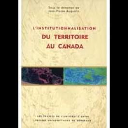 Institutionnalisation du territoire au Canada (L')