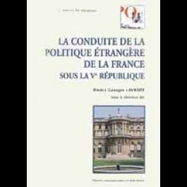 Conduite de la politique étrangère de la France sous la Ve République (La)