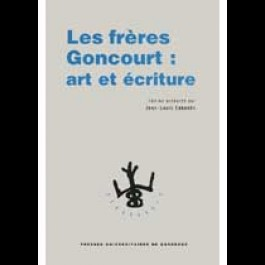 Frères Goncourt (Les) : art et écriture
