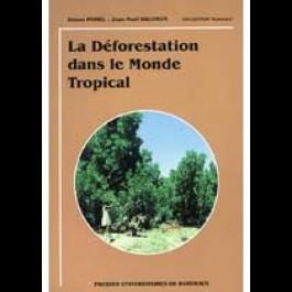 Déforestation dans le monde tropical (La)