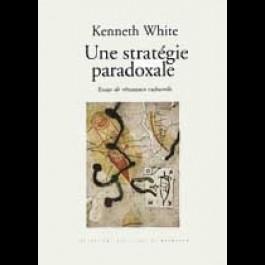 Stratégie paradoxale (Une). Essais de résistance culturelle