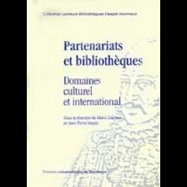 Partenariats et bibliothèques. Domaine culturel et international