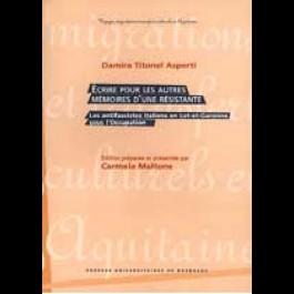 Écrire pour les autres. Mémoires d'une résistante. Les antifascistes italiens en Lot-et-Garonne sous l'Occupation