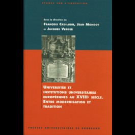 Universités et institutions universitaires européennes au XVIIIe siècle. Entre modernisation et tradition