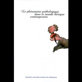 Phénomène anthologique dans le monde ibérique contemporain (Le)